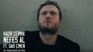 Kadir Çermik feat. Saki Çimen – Çukur Emmi Yamaç Nefes Al Şiiri