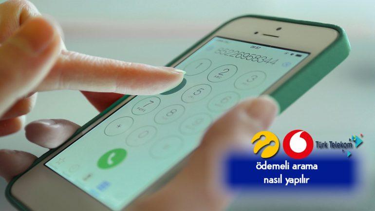 Vodafone, Türk Telekom, Turkcell Ödemeli Arama Nasıl Yapılır?