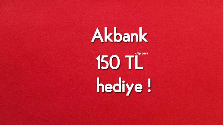 Akbank Bu işlemi yapan herkese 150 TL 31 Aralığa Kadar