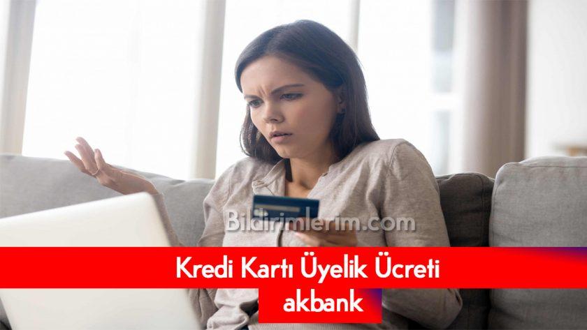 Akbank Kredi Kartı Üyelik Ücreti