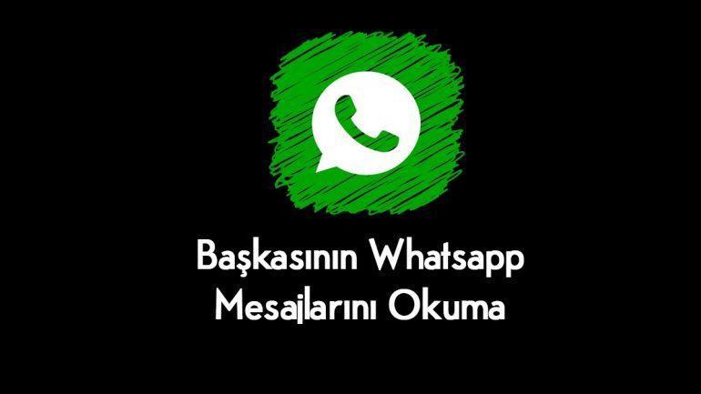 Başkasının Whatsapp Mesajlarını Okuma Nasıl Yapılır 2020