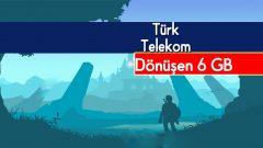 Türk Telekom Dönüşen 6 GB Tarifesi