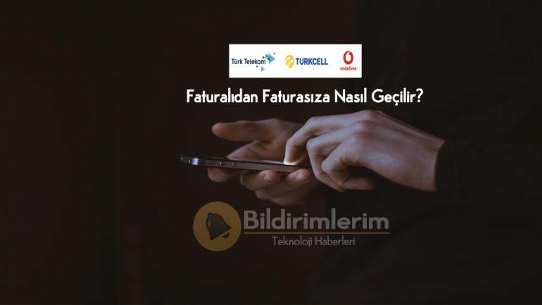 Turkcell, Vodafone ve Türk Telekom Faturalıdan Faturasıza Nasıl Geçilir?