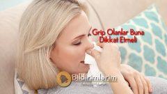 Doktorlar Uyardı: Grip Olanlar Dikkat, Gribe ne iyi gelir?