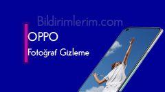 OPPO Fotoğraf Gizleme