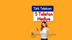 Türk Telekom Abonelerine 5 Adet Akıllı Telefon hediye