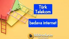 Türk Telekom Bedava internet Paketi