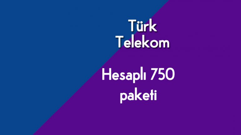Türk Telekom Hesaplı 750 Tarifesi