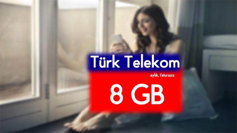 İhtiyaç Olunca Türk Telekom Aylık 8 GB internet var