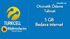 Turkcell Otomatik Ödeme Talimatı 5 GB Bedava internet