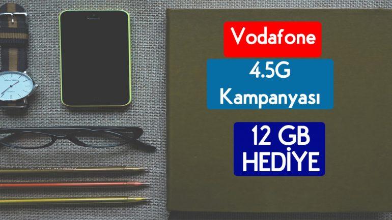 Vodafone 4.5G Kullan Kazan Kampanyası 12 GB Bedava