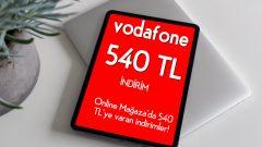 Vodafone Online Mağaza'da 540 TL son gün 2 Aralık