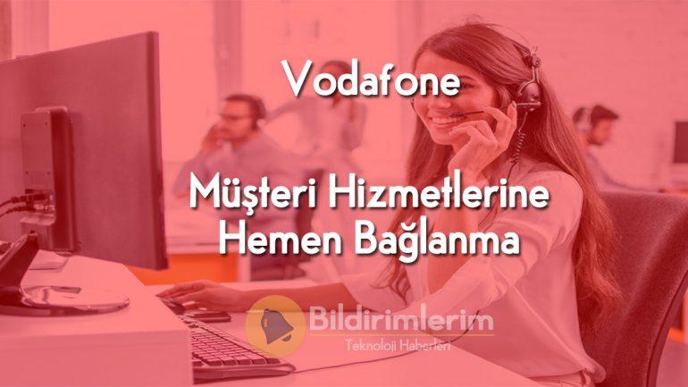 Vodafone Müşteri Hizmetlerine Hızlı Bağlanma, Direk Bağlanma