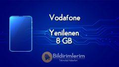 Vodafone Yenilenen 8 GB Tarifesi Nasıl Yapılır?