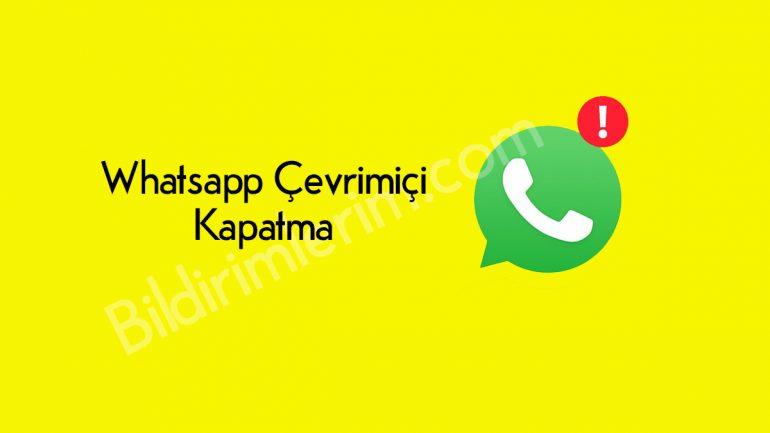 Whatsapp Çevrimiçi Kapatma ve Gizleme Nasıl Yapılır?