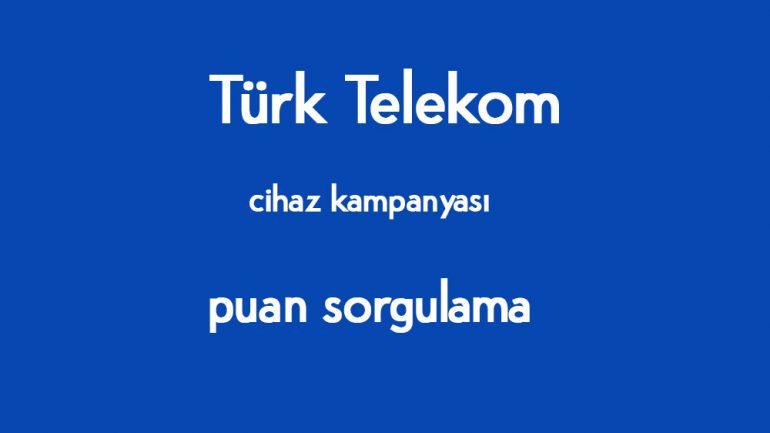 Türk Telekom Puan Sorgulama – Öğrenme Ve Yükseltme