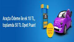 Yapı Kredi Araçta Ödeme 10 TL, toplamda 50 TL Opet Puan
